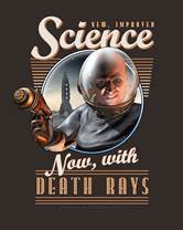 Science: Now, With Death Rays Archival Print